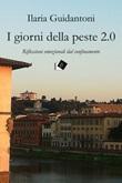 I giorni della peste 2.0. Riflessioni emozionali dal confinamento Ebook di  Ilaria Guidantoni, Ilaria Guidantoni, Ilaria Guidantoni