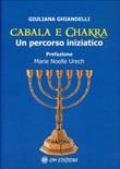 Cabala e Chakra. Un percorso iniziatico Ebook di  Giuliana Ghiandelli