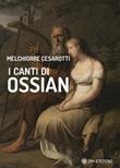 I canti di Ossian Ebook di  Melchiorre Cesarotti