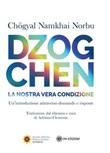 Dzogchen. La nostra vera condizione. Un'introduzione attraverso domande e risposte Ebook di  Norbu Namkhai