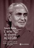 L' arte di vivere allegri Ebook di  Swami Rama