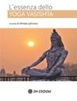L' essenza dello Yoga Vasishta Ebook di