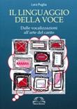 Il linguaggio della voce Libro di  Lara Puglia