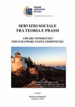 Servizio Sociale tra teoria e prassi. creare conoscenza per sviluppare nuove competenze Libro di