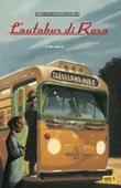 L'autobus di Rosa Libro di  Maurizio A. Quarello, Fabrizio Silei