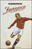 Fuorigioco. Matthias Sindelar, il Mozart del calcio Libro di  Maurizio A. Quarello, Fabrizio Silei