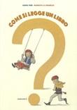 Come si legge un libro? Ediz. a colori Libro di  Daniel Fehr, Maurizio A. Quarello