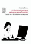 La condizione giovanile delle generazioni instabili. Corsi di vita e partecipazione in Campania Ebook di  Stefania Leone
