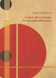 Lezioni di sociologia. Per una società politica giusta Ebook di  Émile Durkheim