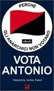 Perché gli anarchici non votano. Vota Antonio Ebook di  Errico Malatesta, Max Sartin, Sébastien Faure