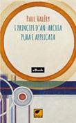 I principi d'an-archia pura e applicata Ebook di  Paul Valéry
