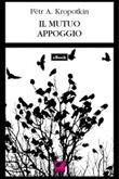 Il mutuo appoggio Ebook di  Pëtr A. Kropotkin