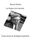 La lingua non salvata. Case study di strategia traduttiva Ebook di  Bruno Osimo, Bruno Osimo