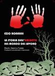 La storia dell'amianto nel mondo del lavoro. Rischi danni e tutele Ebook di  Ezio Bonanni
