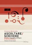Ascoltare/Scrivere. Manuale (improprio e antologico) di critica musicale Libro di  Vincenzo Martorella
