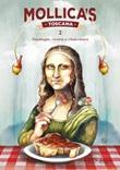 Mollica's Toscana. Decaloghi, ricette e chiacchiere. Vol. 2: Libro di  Silvia Daddi