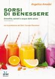 Sorsi di benessere. Smoothie, estratti e acque della salute Ebook di  Angelica Amodei