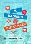 Il bagnino influencer Ebook di  Jacopo De Felice