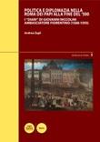 Politica e diplomazia nella Roma dei papi alla fine del '500. I «Diari» di Giovanni Niccolini ambasciatore fiorentino (1588-1593) Libro di  Andrea Zagli