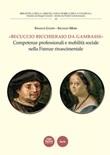 «Becuccio bicchieraio da Gambassi». Competenze professionali e mobilità sociale nella Firenze rinascimentale Libro di  Franco Ciappi, Silvano Mori