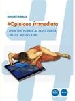 #opinione immediata. Opinione pubblica, post-verità e altre menzogne Ebook di  Benedetta Baldi, Benedetta Baldi