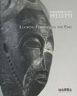 Looking forward to the past Libro di  Massimiliano Pelletti
