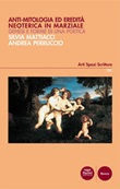Anti-mitologia ed eredità neoterica in Marziale. Genesi e forme di una poetica Ebook di  Silvia Mattiacci, Silvia Mattiacci, Andrea Perruccio, Andrea Perruccio