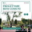 Progettare beni comuni. Da vuoti urbani a luoghi della comunità Libro di  Paolo Cottino, Alice Franchina