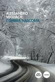 L'ombra nascosta Libro di  Alessandro Vegliach