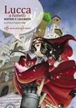 Lucca a fumetti. Misteri e leggende Libro di  Antonio De Rosa