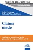 Claims made. L'efficacia temporale della garanzia di responsabilità civile Libro di  Roberta Victoria Nucci, Italo Partenza