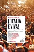 L' Italia è viva! La genesi del partito. Le idee oltre la politica. Le sfide per il futuro Ebook di  Mattia Mor