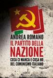 Il partito della nazione. Cosa ci manca e cosa no del comunismo italiano Ebook di  Andrea Romano