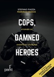 Cops, damned heroes. Stories of everyday courage Ebook di  Stefano Piazza, Federica Bosco