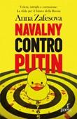 Navalny contro Putin. Veleni, intrighi e corruzione. La sfida per il futuro della Russia Ebook di  Anna Zafesova