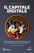 Il capitale digitale. Salute, economia, lavoro: sfide e opportunità per un Rinascimento tecnologico italiano Ebook di  Massimo Tortorella, Gianluigi Pacini Battaglia