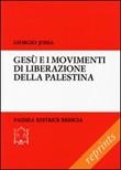 Gesù e i movimenti di liberazione della Palestina Libro di  Giorgio Jossa