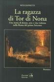La ragazza di Tor di Nona. Una storia di donne, arte e vita violenta nella Roma del primo Seicento Libro di  Rita Leonetti