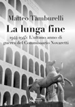 La lunga fine. 1944-1945: L'ultimo anno di guerra del Commissario Novaretti Ebook di  Matteo Tamburelli, Matteo Tamburelli