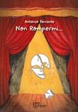 Non rompermi... Libro di  Antonio Ferrante