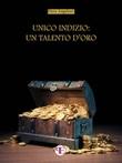 Unico indizio: un talento d'oro Ebook di  Piera Angeloni, Piera Angeloni