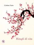 Ritagli di vita. Una storia senza fine Ebook di  Cristina Vario, Cristina Vario