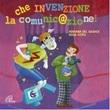 Che invenzione la comunicazione! 2 CD (canzoni e basi musciali) CD di Stipo Rosa,Del Giudice Adriana