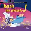 Natale che schianto! CD di Trotta Francesco,Tranchida Giuseppe
