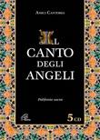 Il canto degli angeli. 5 CD CD di