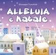 Alleluia è Natale. Canzoni, basi musicali e testi (pdf). CD di Tranchida Giuseppe