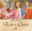 Tu sei il Cristo. Canti per la liturgia e la preghiera. CD di Frisina Marco