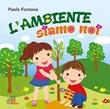 L'ambiente siamo noi CD di Fontana Paola,Petricca Daniele