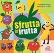 Sfrutta la frutta CD di Cologgi Daniela,Giannelli Vittorio
