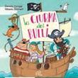 La ciurma dei bulli. CD. CD di Cologgi Daniela,Giannelli Vittorio